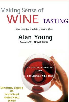 Making Sense of Wine Tasting: Your Essential Guide to Enjoying Wine (Hardback)