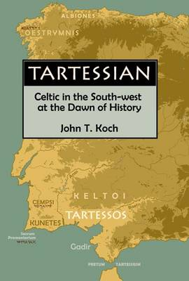 Tartessian: Celtic in the South-West at the Dawn of History (Paperback)