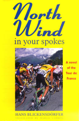 North Wind in Your Spokes: A Novel of the Tone of France (Hardback)
