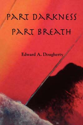 Part Darkness, Part Breath (Paperback)