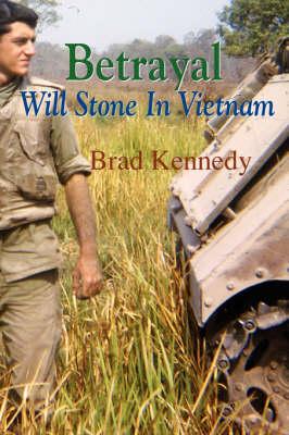 Betrayal: Will Stone in Vietnam (Paperback)