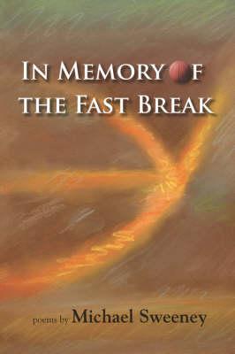 In Memory of the Fast Break (Paperback)