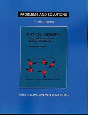 Student Problems and Solutions Manual for Physical Chemistry for the Chemical and Biological Sciences (Paperback)