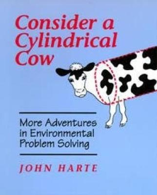 Consider a Cylindrical Cow: More Adventures in Environmental Problem Solving (Paperback)