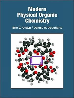 Modern Physical Organic Chemistry (Hardback)