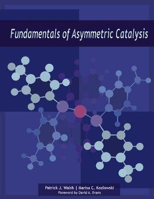 Fundamentals of Asymmetric Catalysis (Hardback)