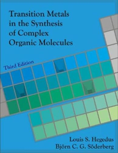Transition Metals in the Synthesis of Complex Organic Molecules, 3rd edition (Hardback)