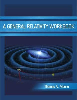 A General Relativity Workbook (Paperback)