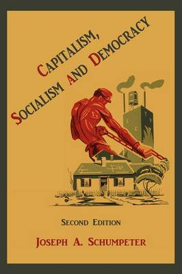 Capitalism, Socialism and Democracy (Paperback)