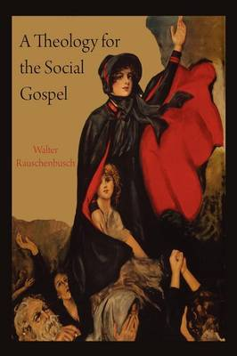 A Theology for the Social Gospel (Paperback)