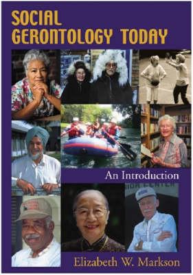 Social Gerontology Today: An Introduction (Hardback)