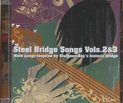 Steel Bridge Songs, Volumes 2 & 3 (CD-ROM)