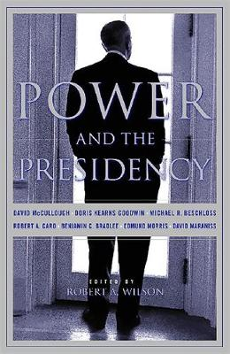 Power And The Presidency (Hardback)