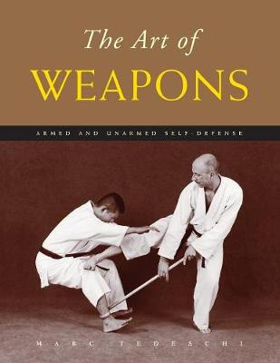 The Art of Weapons: Armed and Unarmed Self-Defense (Paperback)