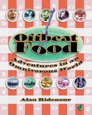 Offbeat Food: Adventures in an Omnivorous World (Paperback)