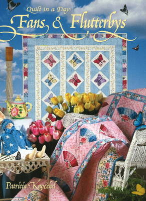 Fans and Flutterbys: Quilt in a Day (Paperback)