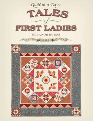 Tales of First Ladies and Their Quilt Blocks (Paperback)