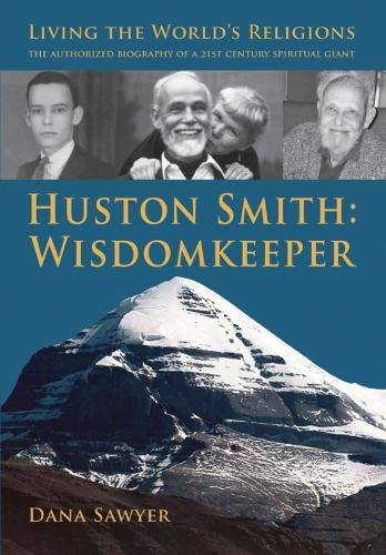 Huston Smith: Wisdomkeeper: Living the World's Religions: the Authorized Biography of a 21st Century Spiritual Giant (Paperback)