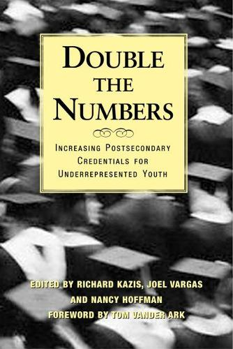 Double the Numbers: Increasing Postsecondary Credentials for Underrepresented Youth (Paperback)