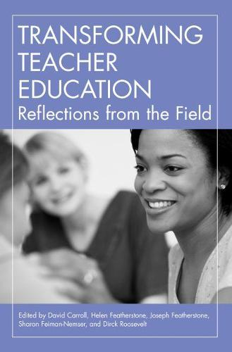 Transforming Teacher Education: Reflections from the Field (Paperback)