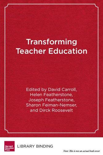 Transforming Teacher Education: Reflections from the Field (Hardback)