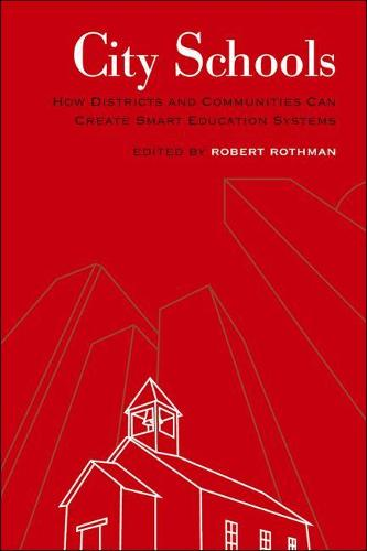 City Schools: How Districts and Communities can Create Smart Education Systems (Paperback)