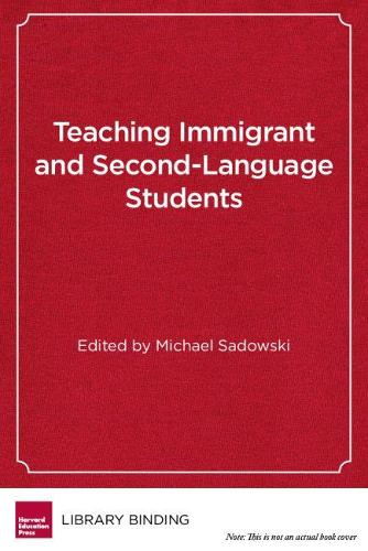 Teaching Immigrant and Second-Language Students: Strategies for Success (Hardback)