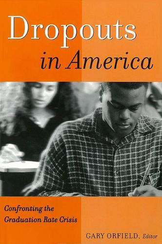 Dropouts in America: Confronting the Graduation Rate Crisis (Hardback)