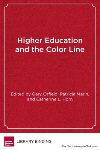 Higher Education and the Color Line: College Access, Racial Equity, and Social Change (Hardback)