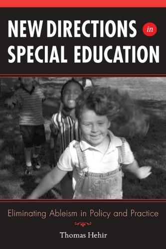New Directions in Special Education: Eliminating Ableism in Policy and Practice (Paperback)