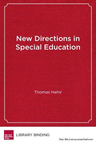 New Directions in Special Education: Eliminating Ableism in Policy and Practice (Hardback)