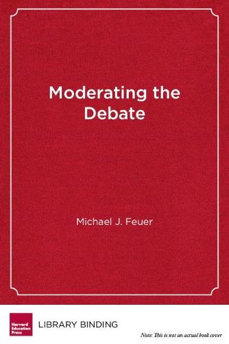 Moderating the Debate: Rationality and the Promise of American Education (Hardback)