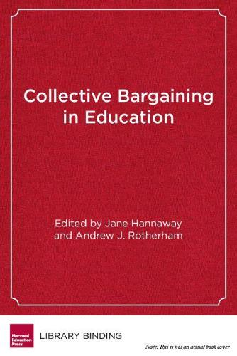 Collective Bargaining in Education: Negotiating Change in Today's Schools (Hardback)