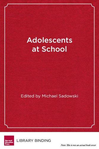 Adolescents at School: Perspectives on Youth, Identity and Education (Hardback)