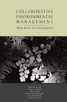 Collaborative Environmental Management: What Roles for Government-1 (Paperback)
