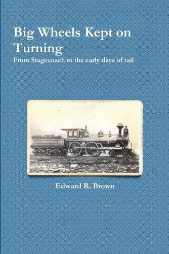Big Wheels Kept on Turning (Paperback)