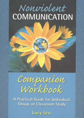 Nonviolent Communication Companion Workbook: A Practical Guide for Individual, Group, or Classroom Study (Paperback)