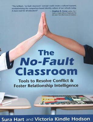 The No-Fault Classroom: Tools to Resolve Conflict & Foster Relationship Intelligence (Paperback)