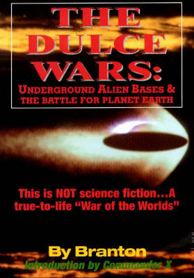Dulce Wars: Underground Alien Bases and the Battle for Planet Earth (Paperback)