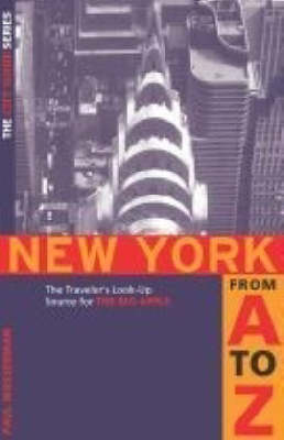 New York from A to Z: The Traveler's Look-up Source for the Big Apple - City Guides (Paperback)