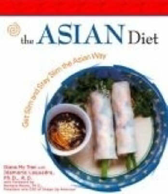 The Asian Diet: Get Slim and Stay Slim the Asian Way (Hardback)