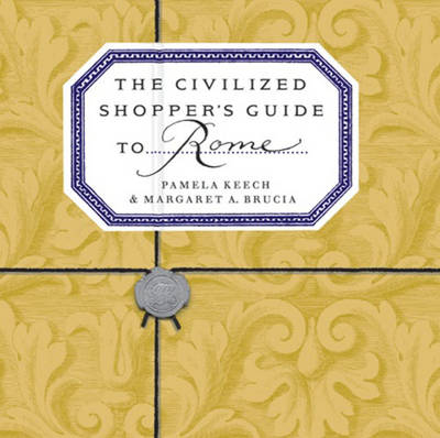 The Civilized Shopper's Guide to Rome (Paperback)