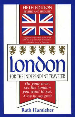 London for the Independent Traveler: On Your Own, See the London You Want to See (Paperback)