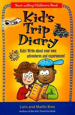 Kid's Trip Diary: Kids! Write About Your Own Adventures and Experiences! (Paperback)