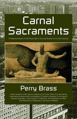 Carnal Sacraments, a Historical Novel of the Future, 2nd Edition (Paperback)