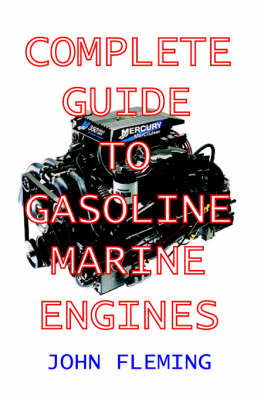The Complete Guide to Gasoline Marine Engines (Paperback)