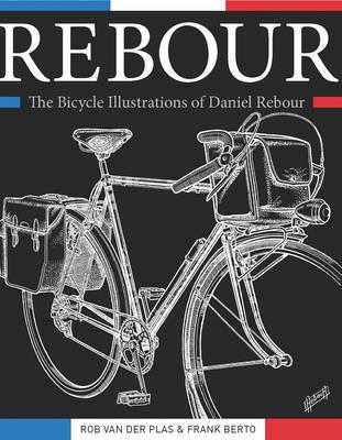 Rebour: The Bicycle Illustrations of Daniel Rebour (Hardback)