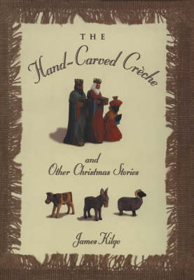 The Hand-carved Creche & Other Christmas Stories (Hardback)