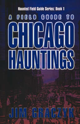 Field Guide to Chicago Hauntings (Paperback)