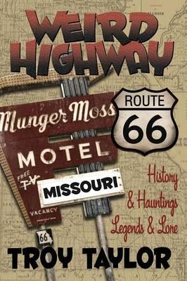 Weird Highway: Missouri (Paperback)